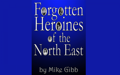 Forgotten Heroines of the North East